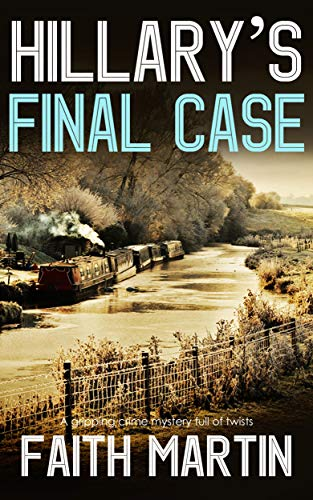 HILLARY'S FINAL CASE a gripping crime mystery full of twists (DI Hillary Greene Book 17) (Best Canals In Uk)
