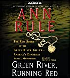Green River, Running Red: The Real Story of the Green River Killer--Americas Deadliest Serial Murderer