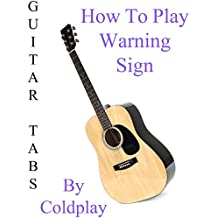 How To Play Warning Sign By Coldplay - Guitar Tabs