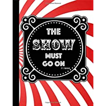 The show must go on: Efron,Notebook,The Greatest showman,School,College ruled,Jackman,Composition Notebooks,Journal,Gifts,Merchandise,hugh,Fan,Unofficial,quotes,art