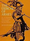 The Exercise of Armes, Jacob De Gheyn, 0486404420