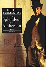 La Splendeur des Amberson par Booth Tarkington