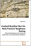 Cracked Brazilian Disc for Rock Fracture Toughness Testing, Chaoshui Xu, 3639240405