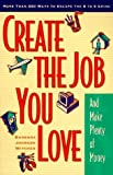 Create the Job You Love (And Make Plenty of Money), Barbara J. Witcher, 0761508112