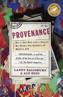 Laney Salisbury: Provenance : How a Con Man and a Forger Rewrote the History of Modern Art (Paperback); 2010 Edition