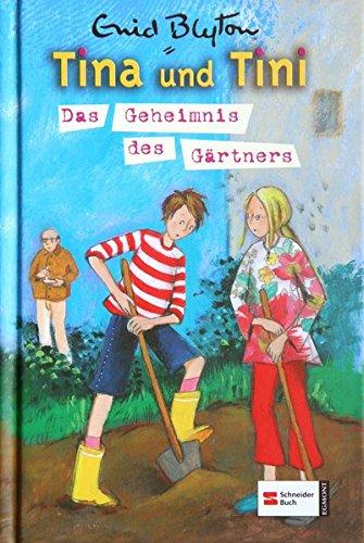 Tina und Tini, Band 06: Das Geheimnis des Gärtners