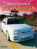 Water-Cooled Volkswagen Performance Handbook, Greg Raven, 0760304912