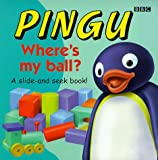 Pingu: Wheres My Ball? - A Slide-and-seek Book (Pingu slide & seek book)