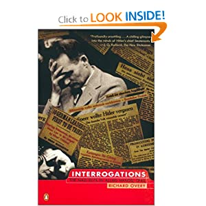 Interrogations: The Nazi Elite in Allied Hands, 1945 Richard Overy