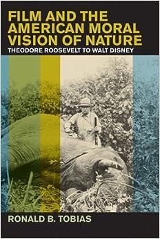 Descargar La Libreria Torrent Film And The American Moral Vision Of Nature: Theodore Roosevelt To Walt Disney Novedades PDF Gratis