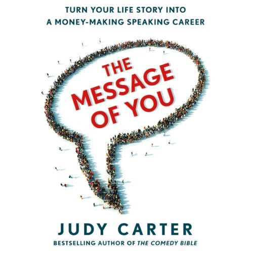 The Message of You: Turn Your Life Story into a Money-Making Speaking Career by Macmillan Audio