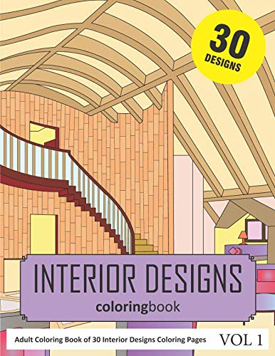 Interior Designs Coloring Book: 30 Coloring Pages of Interior Designs in Coloring Book for Adults (Vol 1)