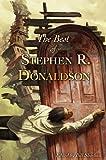 The Best of Stephen R. Donaldson, Stephen R. Donaldson, 159606367X