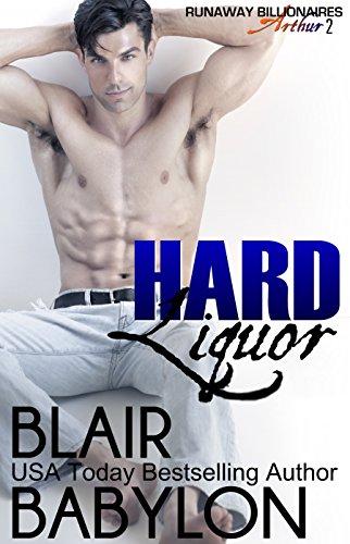 Download for free Hard Liquor: Runaway Billionaires: Arthur Duet #2