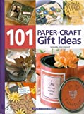 101 Paper Craft Gift Ideas, Vicki Blizzard, 1592170625