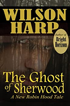 The Ghost of Sherwood by [Harp, Wilson]