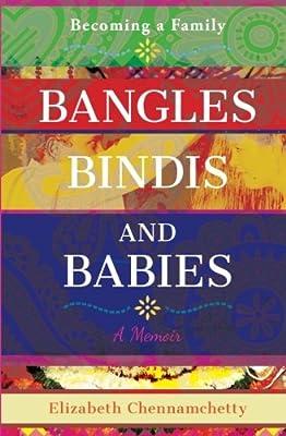 Bangles, Bindis and Babies: Becoming a Family