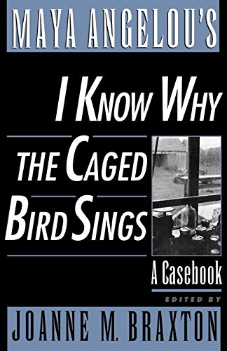 Maya Angelou's I Know Why the Caged Bird Sings: A Casebook (Casebooks in Criticism)