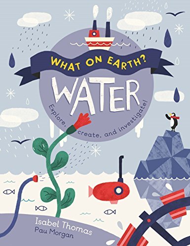 What On Earth?: Water por Isabel Thomas