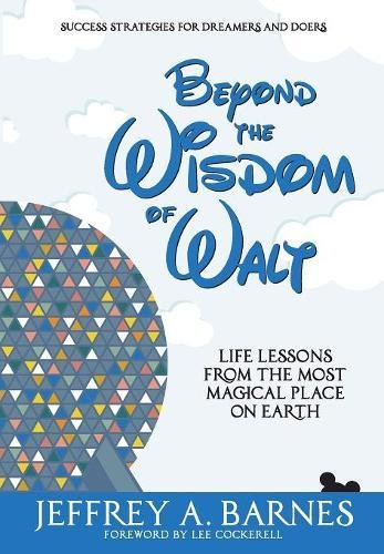 Beyond the Wisdom of Walt: Life Lessons from the Most Magical Place on Earth pdf