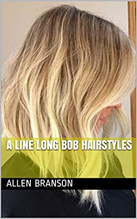 A Line Long Bob Hairstyles Kindle Edition By Allen Branson Health