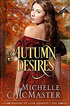 Autumn Desires (Seasons of Love Book 2) by [McMaster, Michelle]