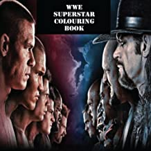 The WWE Superstar Colouring Book: The best WWE colouring book with all of your favourite wrestlers. (WWE, RAW, Smackdown, NXT)
