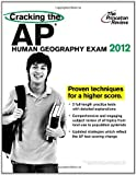 img - for Cracking the AP Human Geography Exam, 2012 Edition (College Test Preparation) by Princeton Review (2011-09-06) book / textbook / text book