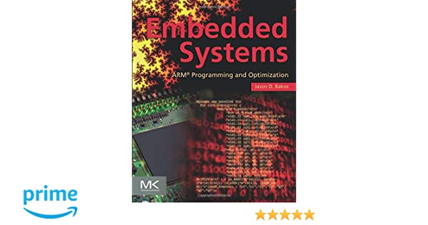 Embedded Systems: ARM Programming and Optimization: Jason D