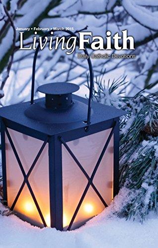 Living Faith - Daily Catholic Devotions, Volume 30 Number 4 - 2015 January, February, March (Living Faith - Daily Catholic Devotions Volume 30)