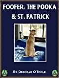 Foofer, the Pooka & St. Patrick (Short Tales Collection Book 4)