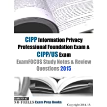 CIPP Information Privacy Professional Foundation Exam & CIPP/US Exam ExamFOCUS Study Notes & Review Questions...