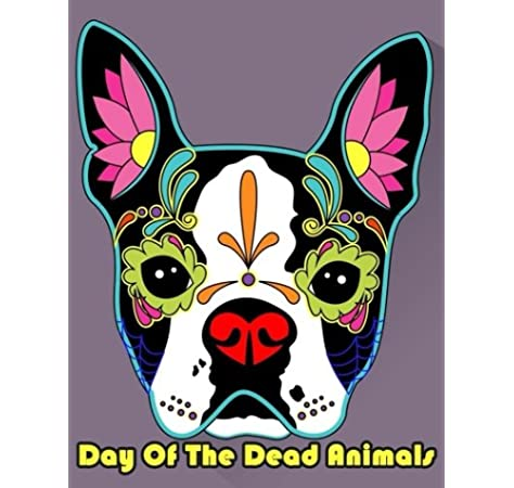 - Day Of The Dead Animals: Animals Sugar Skull Coloring Book Dia De Los  Muertos & Day Of The Dead Sugar Skulls Coloring Gift For Kids Boy Girls:  Publisher, Owl: 9781982076832: Amazon.com: Books