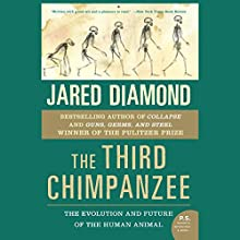 The Third Chimpanzee: The Evolution and Future of the Human Animal Audiobook by Jared Diamond Narrated by Rob Shapiro