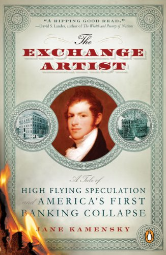 The Exchange Artist  A Tale Of High Flying Speculation And Americas First Banking Collapse