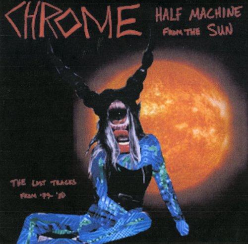 Half Machine From The Sun - Lost Tracks '79-'80 - Super Chrome Machines
