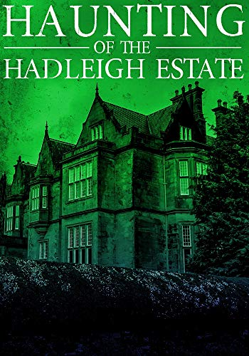 The Haunting of Hadleigh Estate (A Riveting Haunted House Mystery Series Book 7) ()