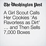 A Girl Scout Calls Her Cookies 'As Flavorless as Dirt' … and Then Sells 7,000 Boxes | Gene Marks