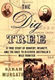 The Dig Tree: A True Story of