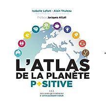 ATLAS DE LA PLANÈTE POSITIVE (L')