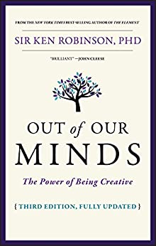 Out of Our Minds: The Power of Being Creative by [Robinson, Ken]