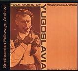 Folk Music of Yugoslavia %2F Various