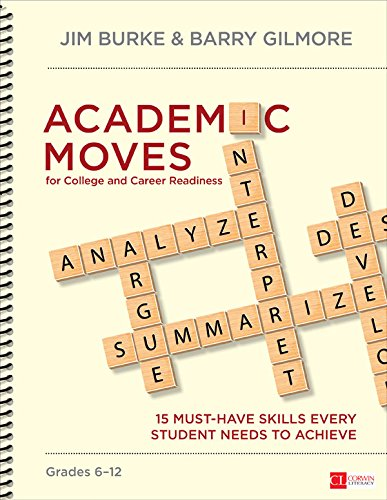 Download Academic Moves for College and Career Readiness, Grades 6-12: 15 Must-Have Skills Every Student Needs to Achieve (Corwin Literacy) Pdf