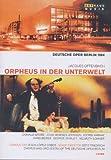 OFFENBACH: Orpheus in der Unterwelt (Deutsche Oper Berlin 1984) [2 DVDs]