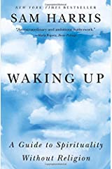 Waking Up: A Guide to Spirituality Without Religion Paperback