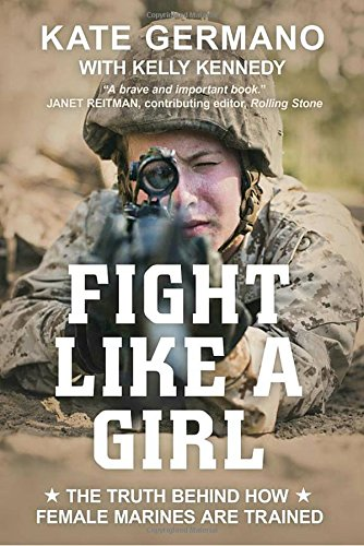 Fight Like a Girl: The Truth Behind How Female Marines Are Trained (Marines Women)