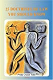 25 Doctrines of Law You Should Know, Philip Chase Tobin, 0875865372