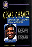 img - for Cesar Chavez: Leader for Migrant Farm Workers (Hispanic Biographies) book / textbook / text book