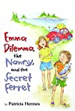 Emma Dilemma, the Nanny, and the Secret Ferret (Emma Dilemma series)