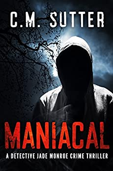 Maniacal Detective Monroe Crime Thriller ebook